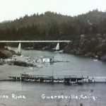 Historic Photo: New Guerneville Bridge over the River, Circa 1920